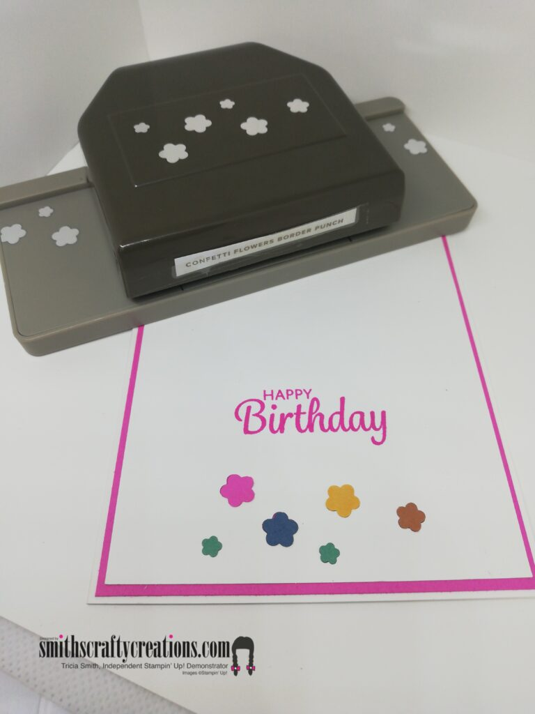 A happy birthday card incorporating the confetti flowers border punch by Stampin' Up!
